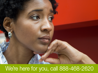 We're here for you, call 888-468-2620